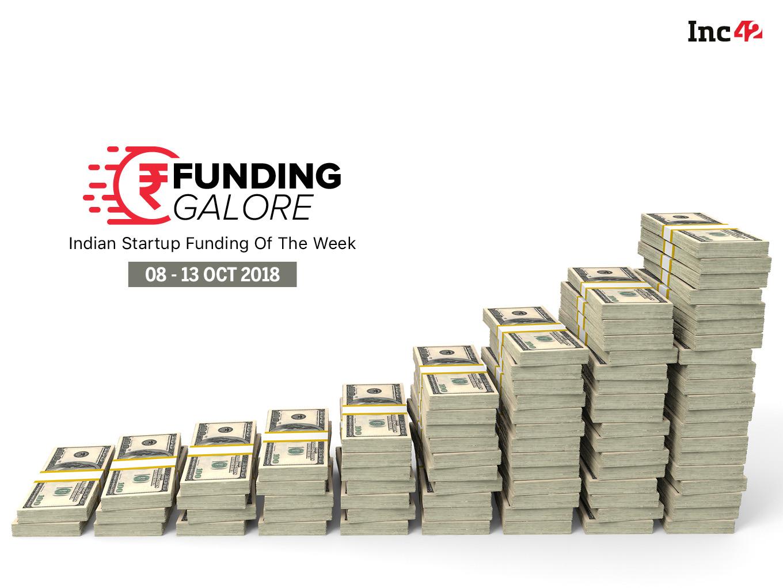 Funding Galore: Indian Startup Funding Of The Week [08-13 October]