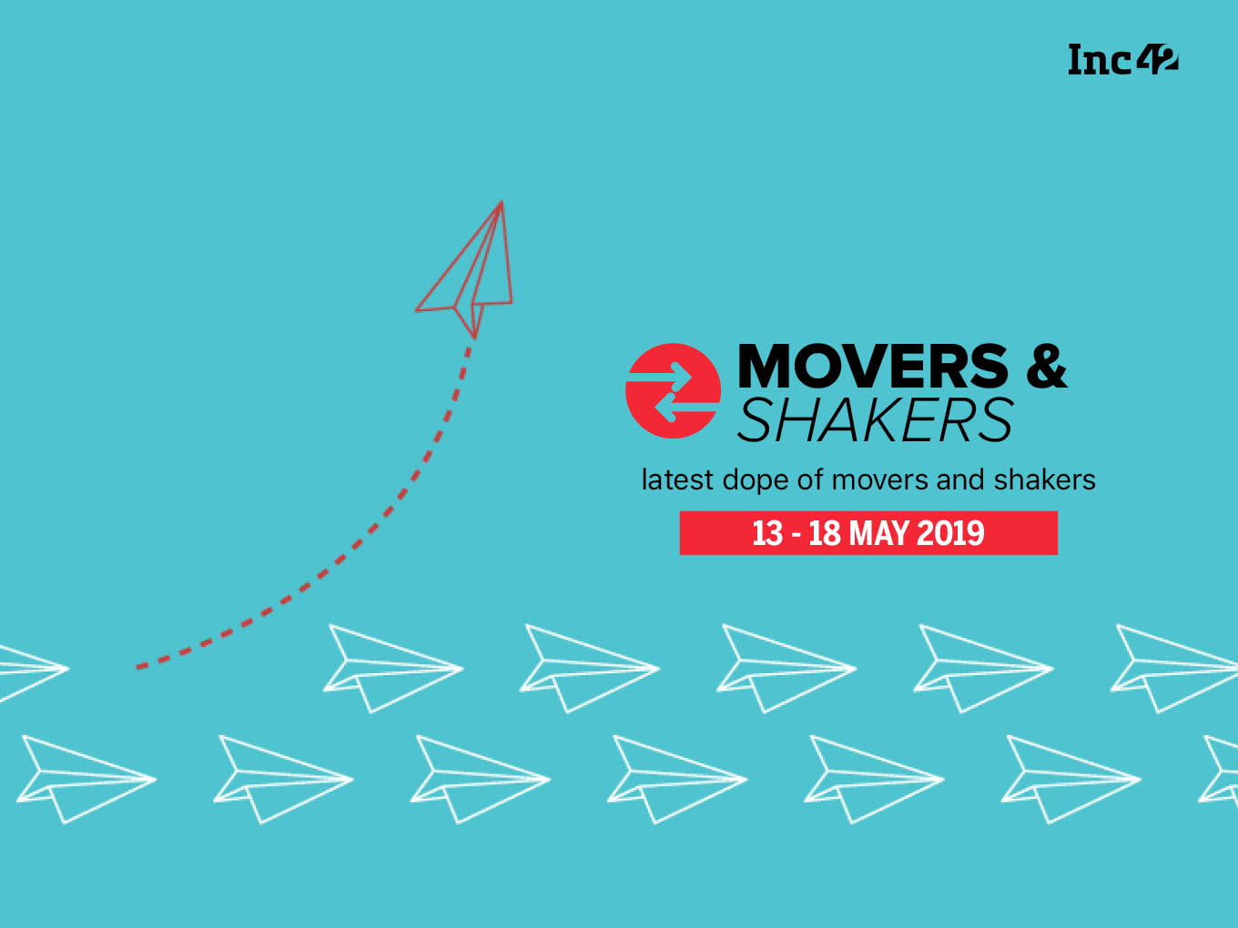 Movers And Shakers of The Week [13-18 May]