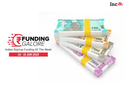 Funding Galore: Indian Startup Funding Of The Week [10-15 June]