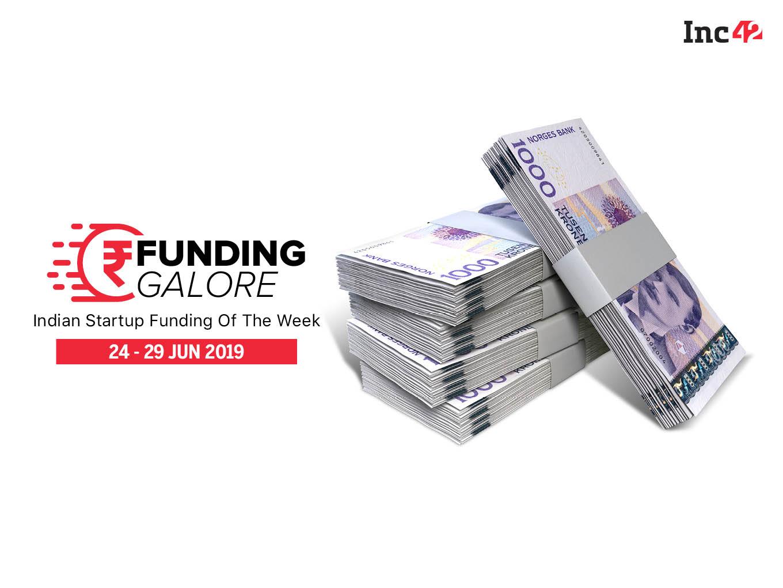 Funding Galore: Indian Startup Funding Of The Week [24-29 June]