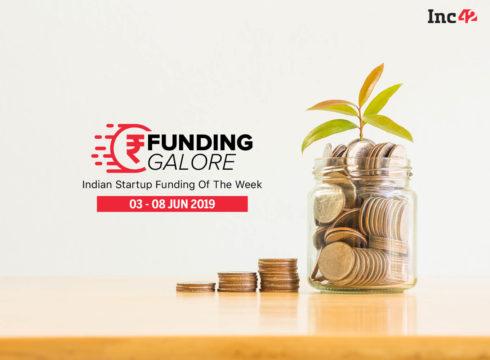 Funding Galore: Indian Startup Funding Of The Week [3-8 June]