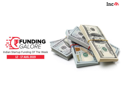 Indian Startup Funding Of The Week [12-17 Aug]