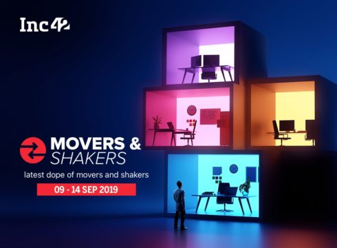 Indian Startup Ecosystem Movers and Shakers Of The Week