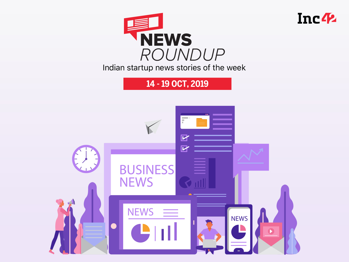 11 Indian Startup News Stories You Don't Want To Miss This Week