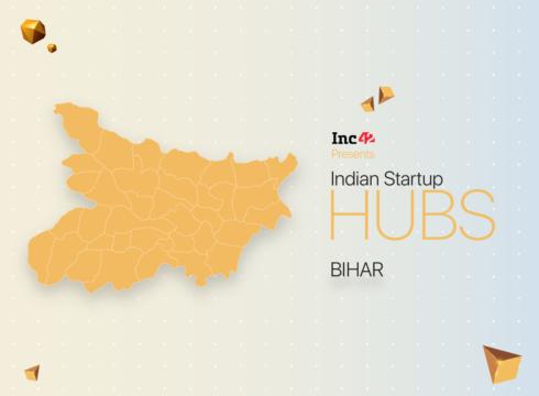 Bihar: Rising Startup Hub Despite Inadequate Enabler & Investor Support