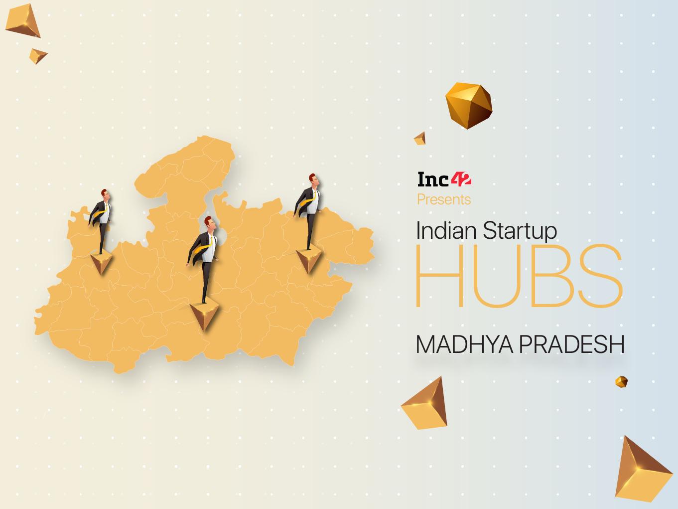 Incubators Drive Startup Growth In Madhya Pradesh