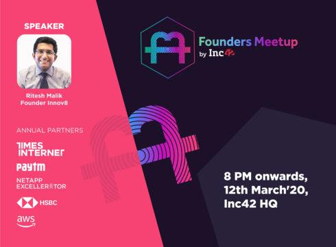 The Last Founders Meetup For FY'20: Hosting Ritesh Malik Of Innov8