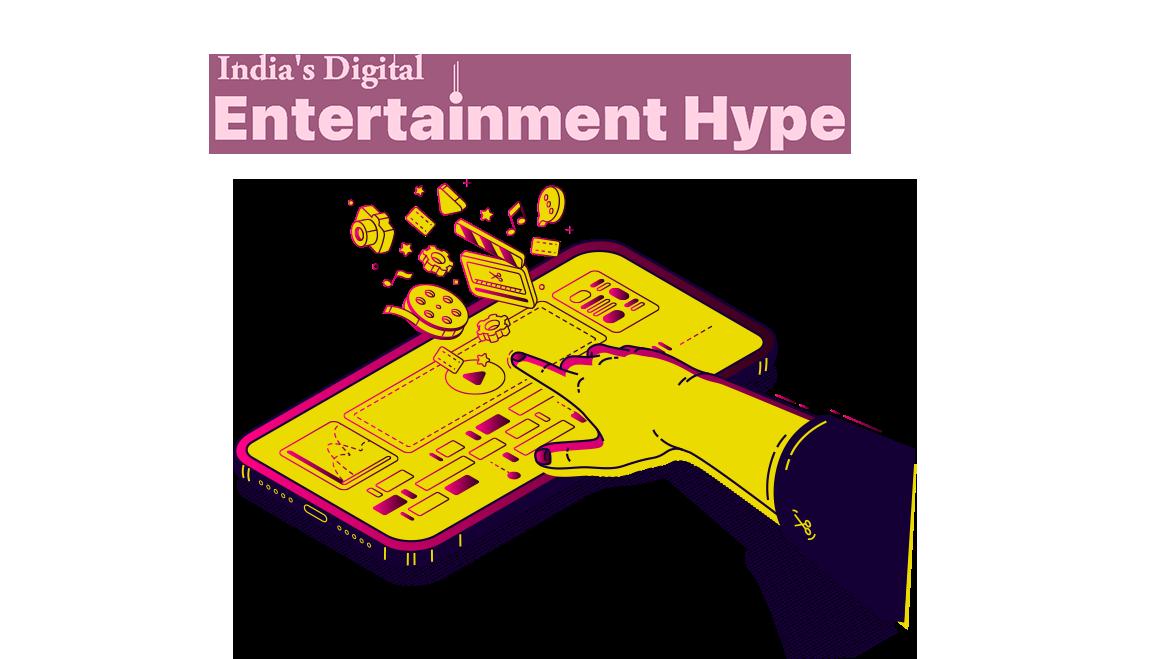 India's Digital Entertainment Hype