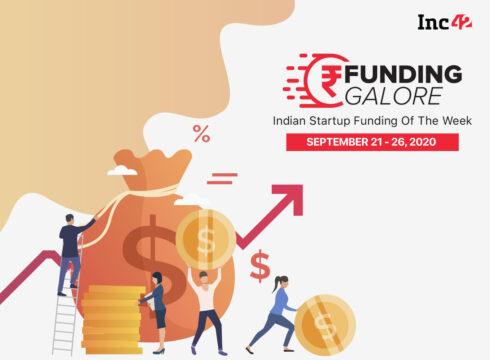 Funding Galore: Indian Startup Funding Of The Week [September 21 - 26]