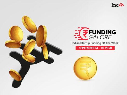 Funding Galore: Indian Startup Funding Of The Week [September 14 - 19]
