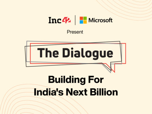 Announcing The Dialogue: Decoding The 'Next Billion' Opportunities For Indian Startups