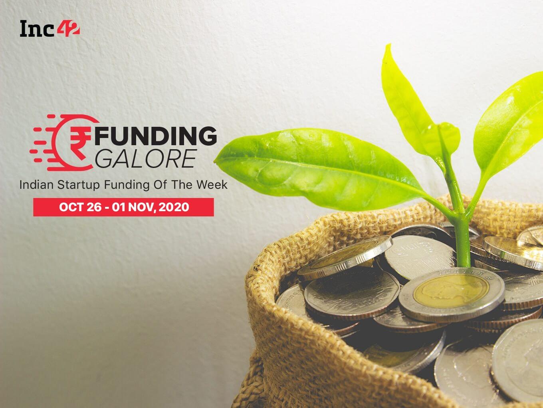 Funding Galore: Indian Startup Funding Of The Week [October 26-30]