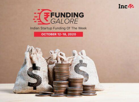 Funding Galore: Indian Startup Funding Of The Week [October 12-17]