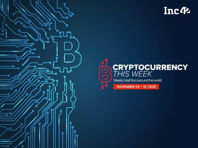 Cryptocurrency This Week: UAE-Based Crypto Exchange Bitex Enters India & More