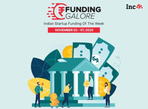 Funding Galore: Indian Startup Funding Of The Week [November 2- 7]