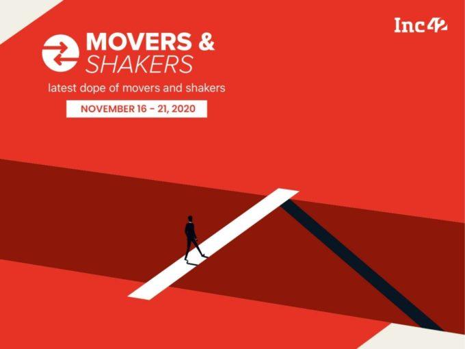 Movers And Shakers Of The Week [ November 16-November 21]