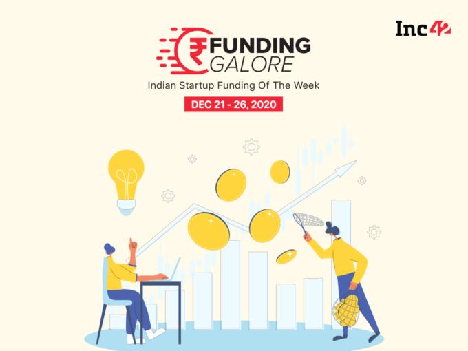 Funding Galore: Indian Startup Funding Of The Week [December 21-26]