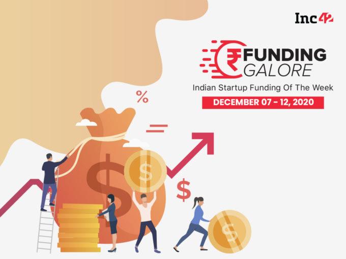 Funding Galore: Indian Startup Funding Of The Week [December 7-12]