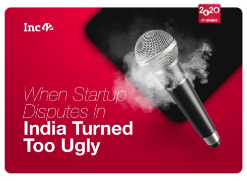2020 In Review: When Startup Disputes In India Turned Too Ugly
