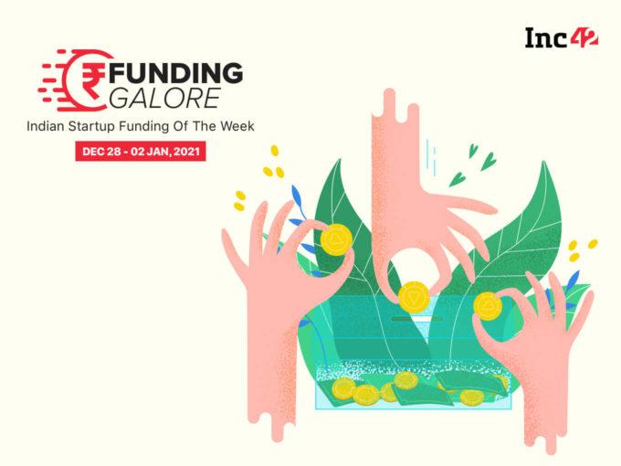 Funding Galore: Indian Startup Funding Of The Week [December 28- January 2]