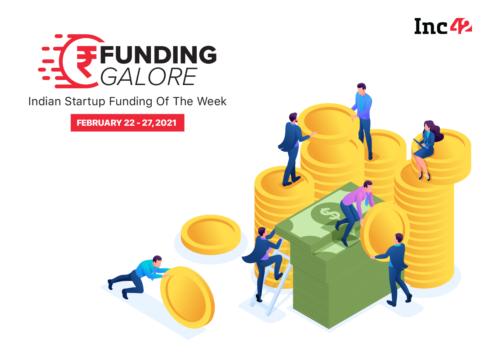 Indian Startup Funding [Feb 22 -27]: $440 Mn Raised Across 19 Deals