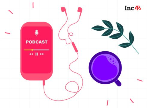 The Must-Listen Podcasts For Every Entrepreneur Suggested By Product Leaders From Swiggy, Sheroes, Gojek, Lenskart, Kissflow