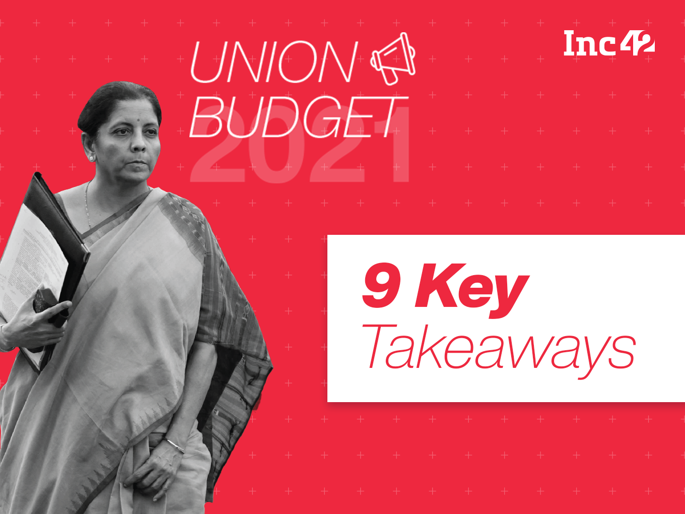 Union Budget 2021: The 9 Major Takeaways For Startups From The First Digital Budget Speech