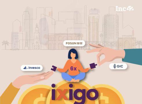 Fosun Gets 6X Return After Selling Majority Stake In ixigo To GIC & Invesco
